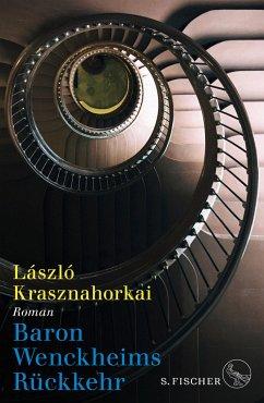 Baron Wenckheims Rückkehr - Krasznahorkai, László