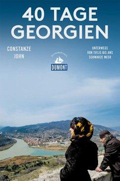 40 Tage in Georgien (DuMont Reiseabenteuer)