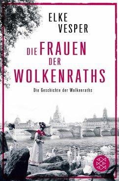 Die Frauen der Wolkenraths / Familie Wolkenrath Saga Bd.1 - Vesper, Elke