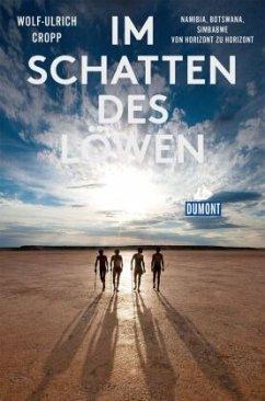 Im Schatten des Löwen (DuMont Reiseabenteuer) - Cropp, Wolf-Ulrich