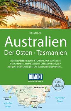 DuMont Reise-Handbuch Reiseführer Australien, Der Osten und Tasmanien - Dusik, Roland