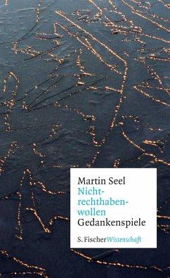 Nichtrechthabenwollen - Seel, Martin