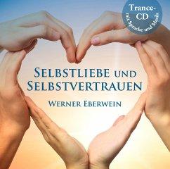 Selbstliebe und Selbstvertrauen, 1 Audio-CD - Eberwein, Werner