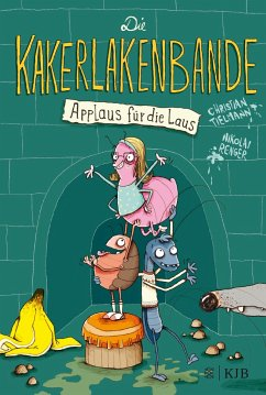Applaus für die Laus / Die Kakerlakenbande Bd.1 - Tielmann, Christian