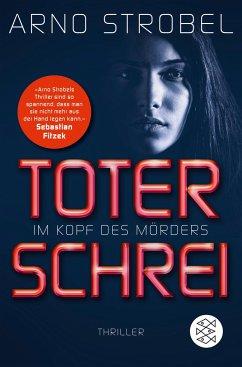 Toter Schrei - Im Kopf des Mörders / Max Bischoff Bd.3 - Strobel, Arno