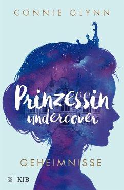 Geheimnisse / Prinzessin undercover Bd.1 - Glynn, Connie