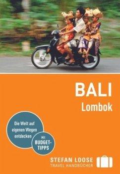 Stefan Loose Reiseführer Bali, Lombok - Loose, Mischa; Jacobi, Moritz
