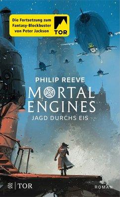 Jagd durchs Eis / Mortal Engines Bd.2 - Reeve, Philip