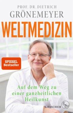 Weltmedizin - Grönemeyer, Dietrich