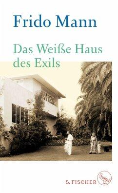 Das Weiße Haus des Exils - Mann, Frido