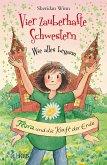 Flora und die Kraft der Erde / Vier zauberhafte Schwestern - Wie alles begann Bd.3