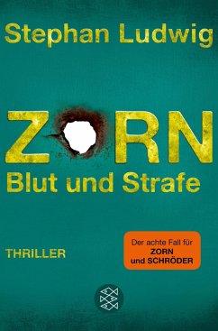 Zorn - Blut und Strafe / Hauptkommissar Claudius Zorn Bd.8 - Ludwig, Stephan