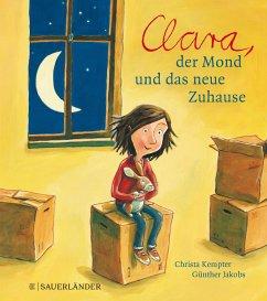 Clara, der Mond und das neue Zuhause. Miniausgabe - Kempter, Christa; Jakobs, Günther