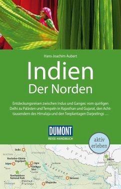 DuMont Reise-Handbuch Reiseführer Indien, Der Norden - Aubert, Hans-Joachim