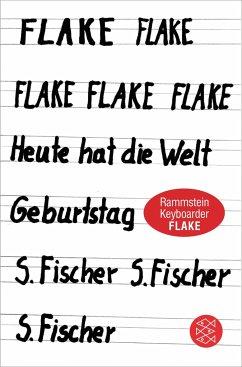 Heute hat die Welt Geburtstag - Lorenz, Christian 'Flake'