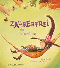 Zauberfrei für Hermeline. Miniausgabe - Reider, Katja; Jakobs, Günther