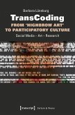 TransCoding - From `Highbrow Art' to Participatory Culture (eBook, PDF)