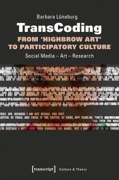 TransCoding - From `Highbrow Art' to Participatory Culture (eBook, PDF) - Lüneburg, Barbara