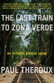 The Last Train to Zona Verde (eBook, ePUB)