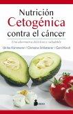 Nutrición cetogénica contra el cáncer (eBook, ePUB)