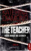 Heute wirst du sterben - The Teacher (eBook, ePUB)