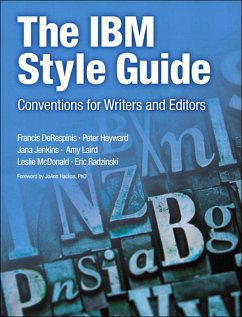 IBM Style Guide, The (eBook, ePUB) - DeRespinis, Francis; Hayward, Peter; Jenkins, Jana; Laird, Amy; McDonald Leslie; Radzinski, Eric