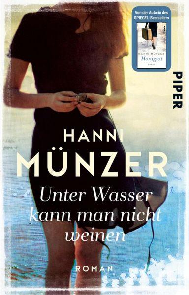 Unter Wasser Kann Man Nicht Weinen Ebook Epub Von Hanni Münzer