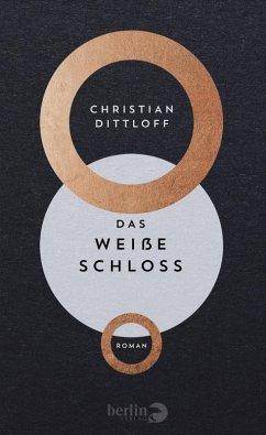 Das Weiße Schloss (eBook, ePUB) - Dittloff, Christian