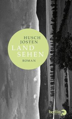 Land sehen (eBook, ePUB) - Josten, Husch