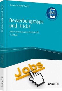 Bewerbungstipps und -tricks - inkl. Arbeitshilf...