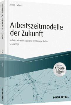 Arbeitszeitmodelle der Zukunft - inkl. Arbeitshilfen online - Hellert, Ulrike