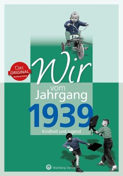 Wir vom Jahrgang 1939 - Kindheit und Jugend - Lehmann, Wieland