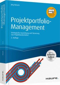 Projektportfolio-Management - inkl. Arbeitshilfen online - Rietsch, Jörg