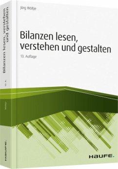 Bilanzen lesen, verstehen und gestalten - Wöltje, Jörg
