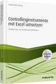 Controllinginstrumente mit Excel umsetzen - inkl. Arbeitshilfen online