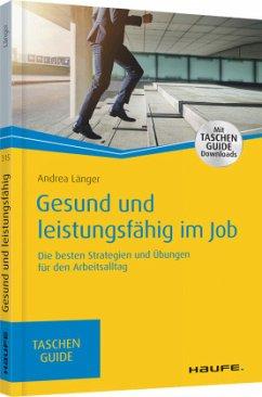 Gesund und leistungsfähig im Job - Länger, Andrea