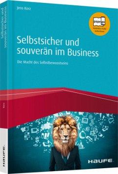 Selbstsicher und souverän im Business - Korz, Jens