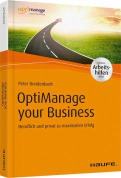OptiManage your Business - inkl. Arbeitshilfen online - Breidenbach, Peter