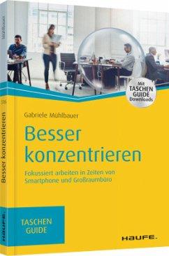 Besser konzentrieren - Mühlbauer, Gabriele