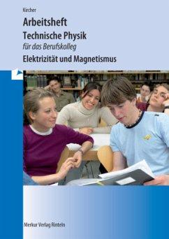 Technische Physik für das Berufskolleg - Arbeitsheft - Kircher, Jens