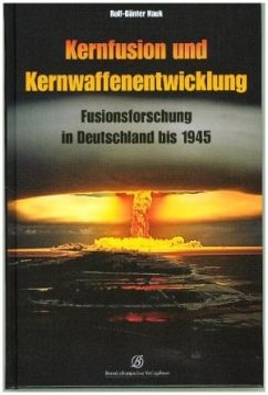 Kernfusion und Kernwaffenentwicklung - Hauk, Rolf-Günter