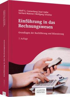 Einführung in das Rechnungswesen - Coenenberg, Adolf G.; Haller, Axel; Mattner, Gerhard; Schultze, Wolfgang