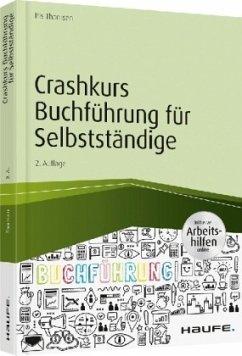 Crashkurs Buchführung für Selbstständige - inkl. Arbeitshilfen online - Thomsen, Iris