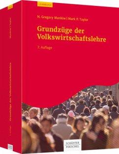 Grundzüge der Volkswirtschaftslehre - Mankiw, N. Gregory;Taylor, Mark P.