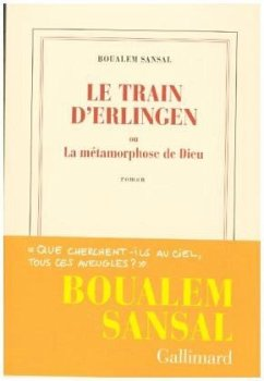 Le train d'Erlingen ou La métamorphose de Dieu - Sansal, Boualem