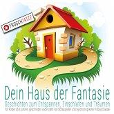 Dein Haus der Fantasie - Geschichten zum Entspannen, Einschlafen und Träumen (MP3-Download)