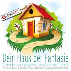 Dein Haus der Fantasie - Geschichten zum Entspannen, Einschlafen und Träumen (MP3-Download) - Diakow, Tobias