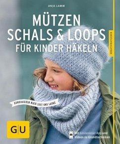 Mützen, Schals & Loops für Kinder häkeln (Mängelexemplar) - Lamm, Anja