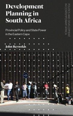 Development Planning in South Africa (eBook, ePUB) - Reynolds, John