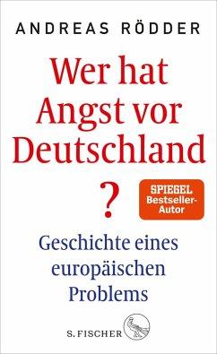 Wer hat Angst vor Deutschland? (eBook, ePUB) - Rödder, Andreas